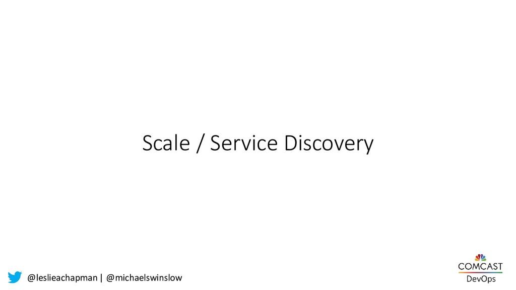 @leslieachapman| @michaelswinslow Scale / Servi...