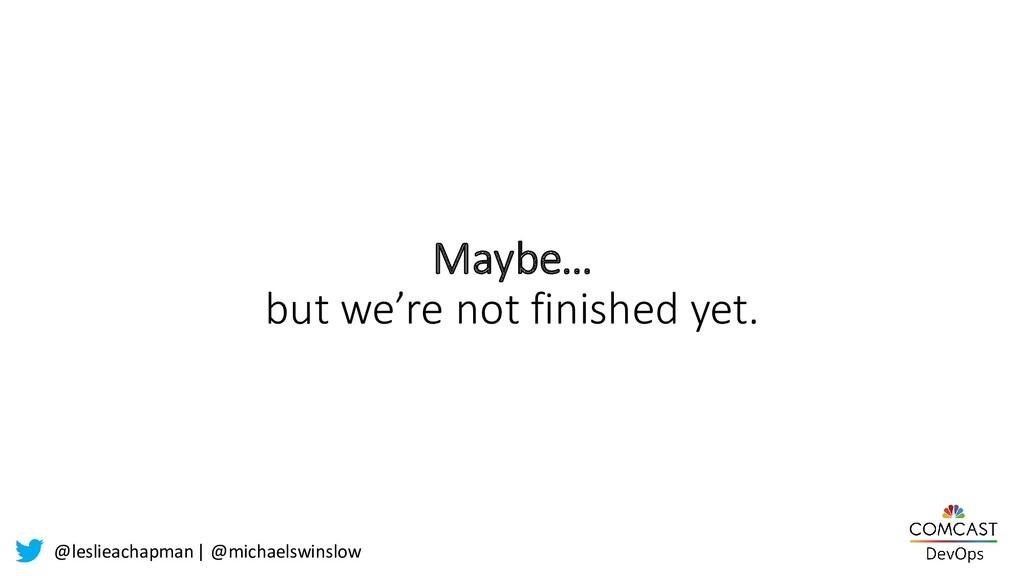 @leslieachapman| @michaelswinslow Maybe… but we...