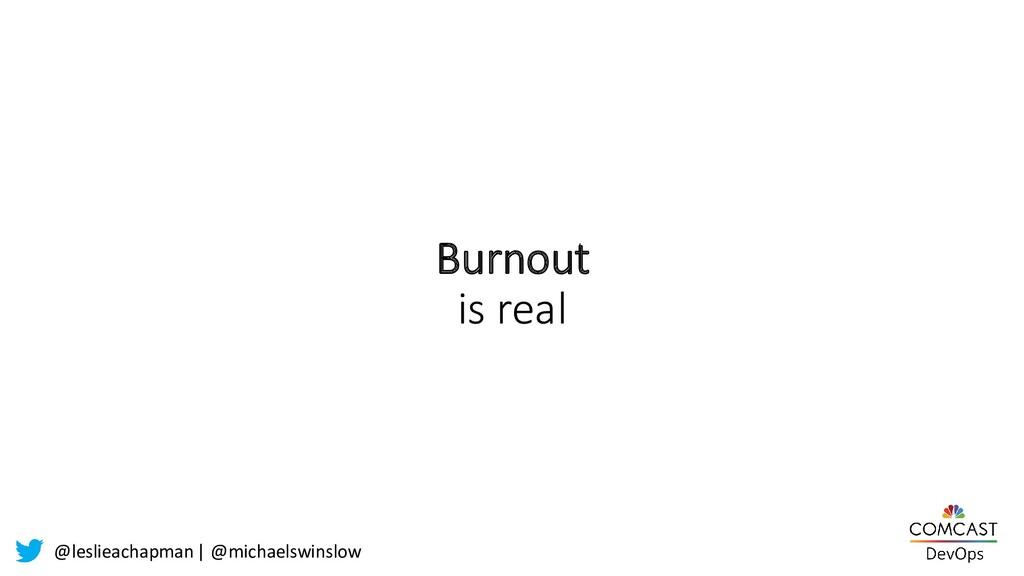 @leslieachapman| @michaelswinslow Burnout is re...