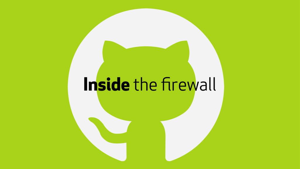 ! Inside the firewall