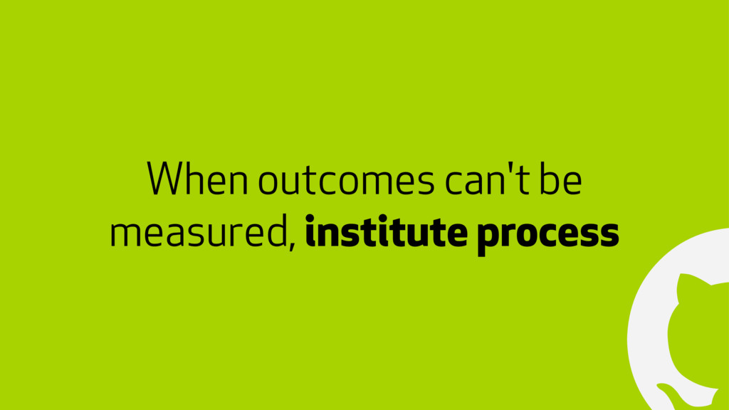 ! When outcomes can't be measured, institute pr...
