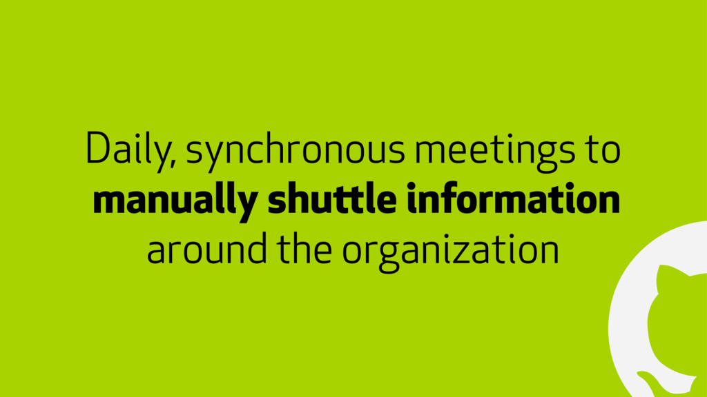 ! Daily, synchronous meetings to manually shutt...