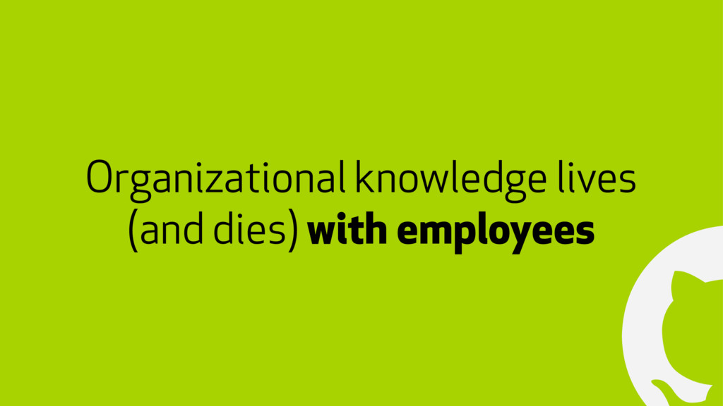 ! Organizational knowledge lives (and dies) wit...