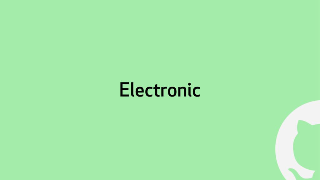 ! Electronic