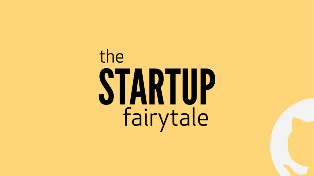 ! STARTUP the fairytale