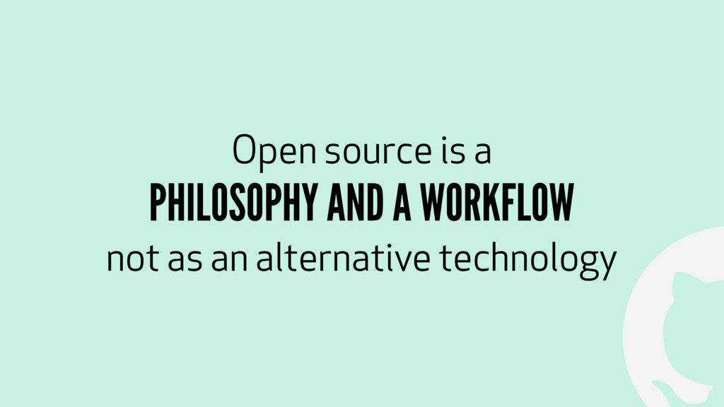 ! Open source is a 