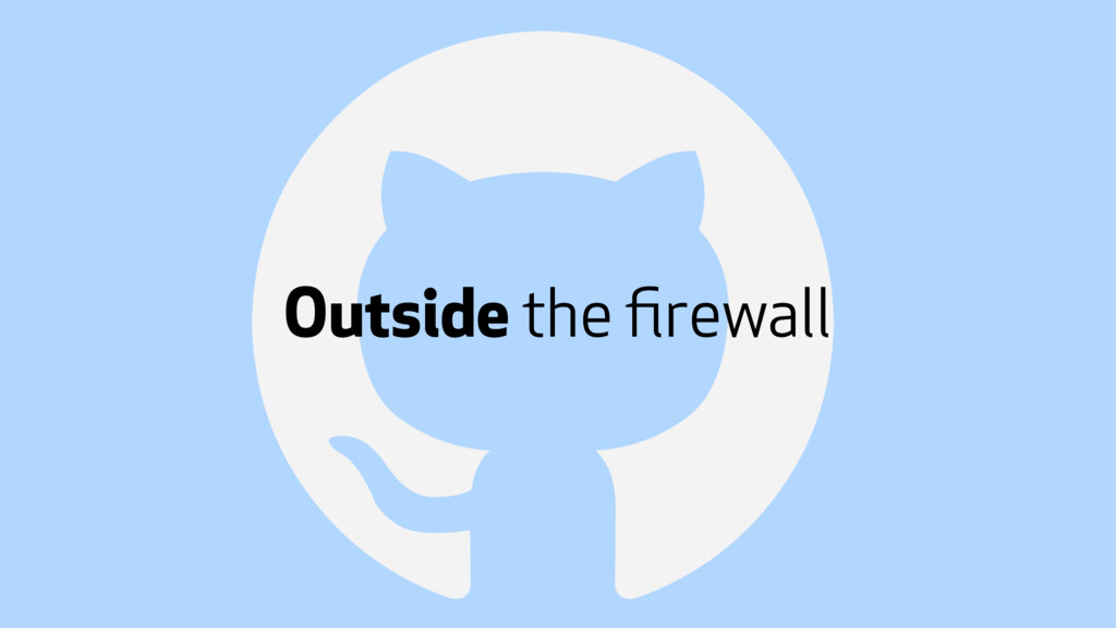 ! Outside the firewall