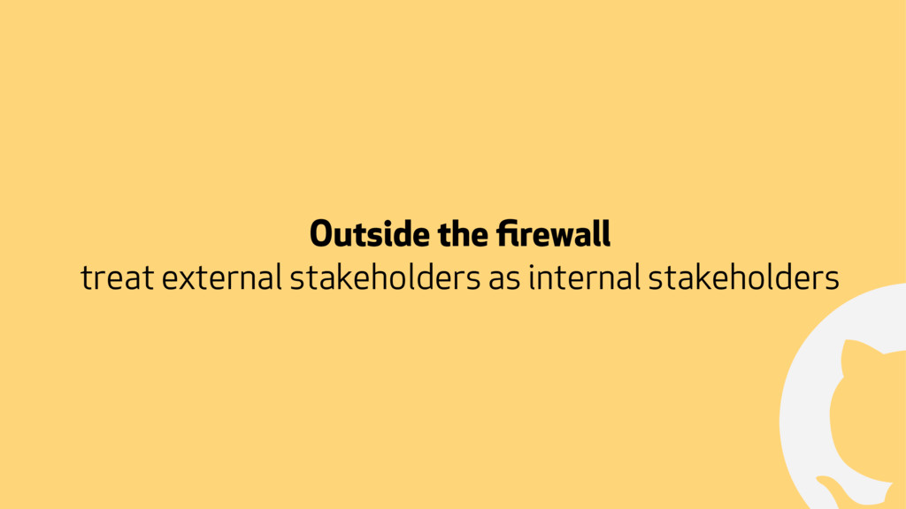 ! Outside the firewall treat external stakeholde...