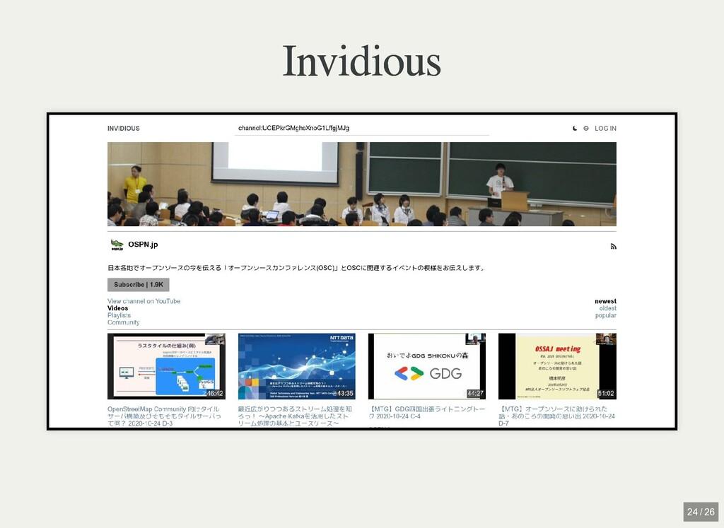 / Invidious Invidious 24 / 26