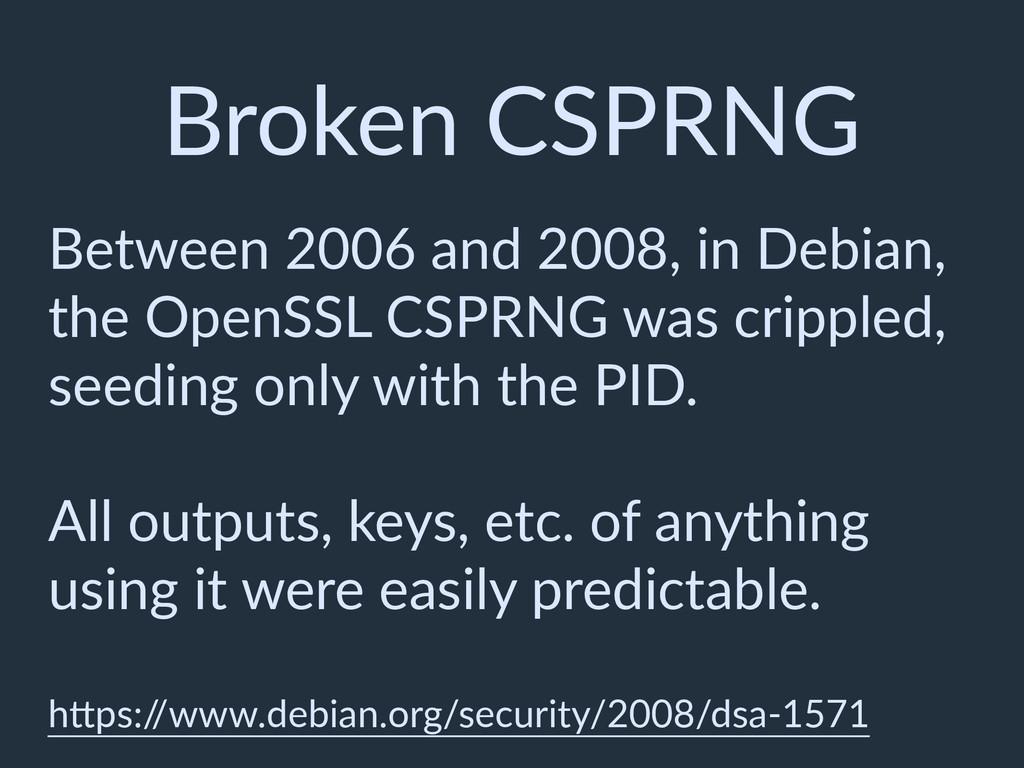 Broken CSPRNG Between 2006 and 2008, in Debian,...