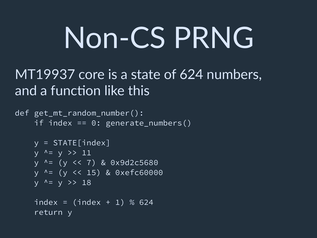Non-CS PRNG MT19937 core is a state of 624 numb...