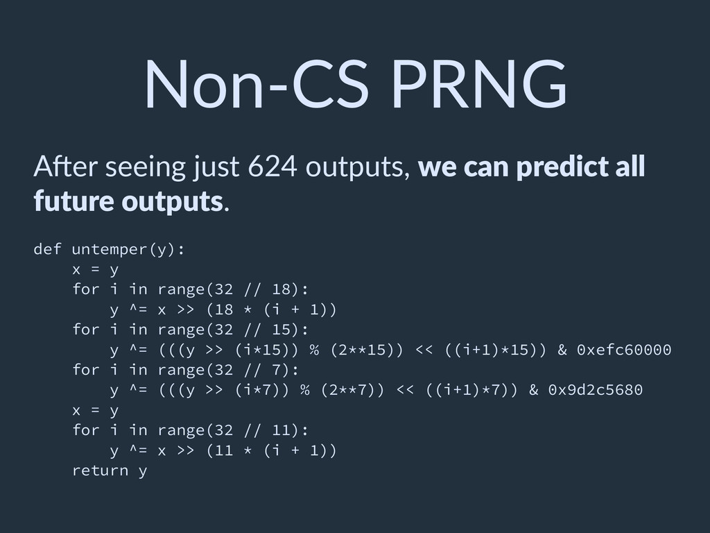 Non-CS PRNG ADer seeing just 624 outputs, we ca...