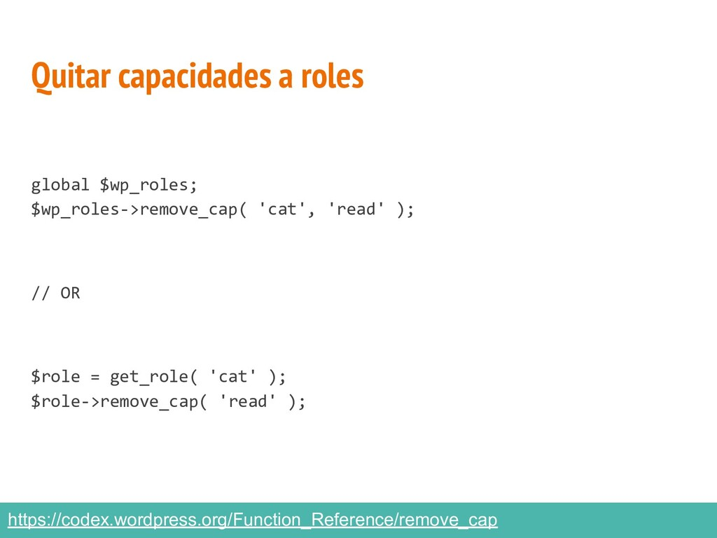 Quitar capacidades a roles global $wp_roles; $w...