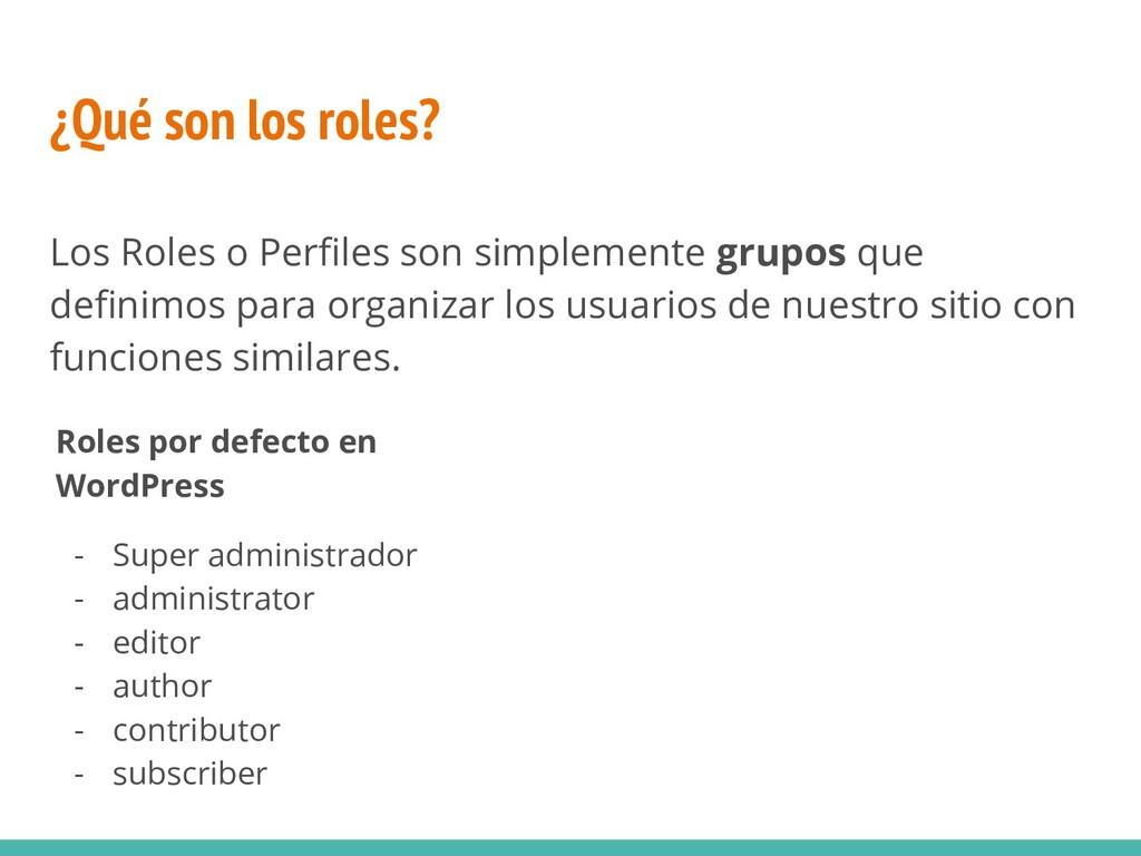 ¿Qué son los roles? Los Roles o Perfiles son sim...