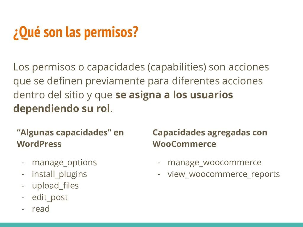 ¿Qué son las permisos? Los permisos o capacidad...