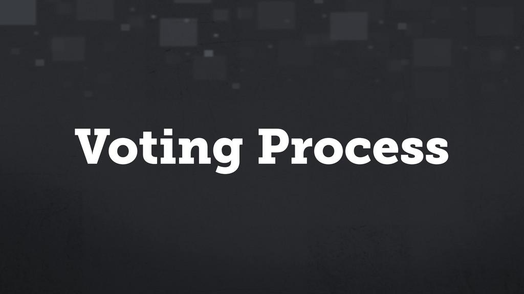 Voting Process