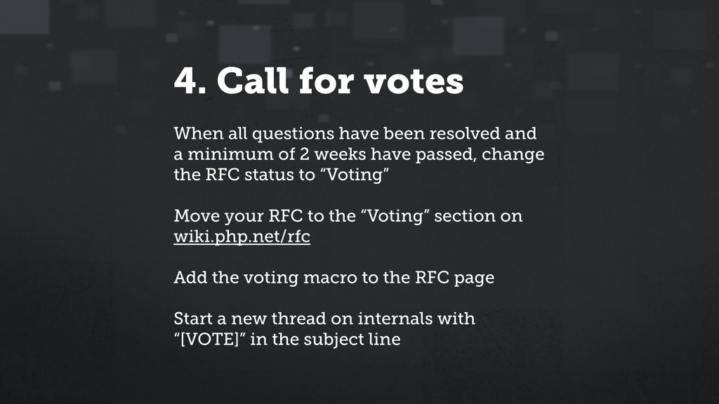 4. Call for votes When all questions have been ...