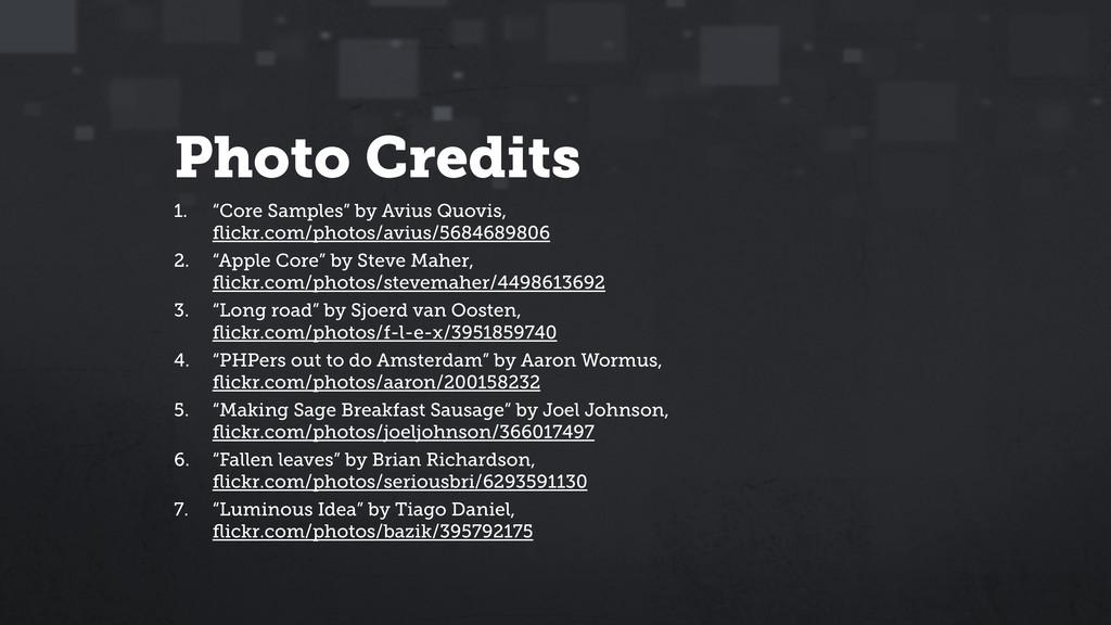 "Photo Credits 1. ""Core Samples"" by Avius Quovis..."