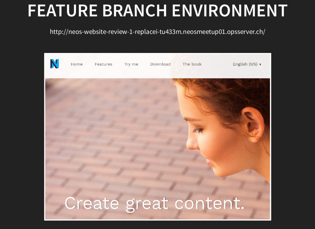 FEATURE BRANCH ENVIRONMENT http://neos-website-...