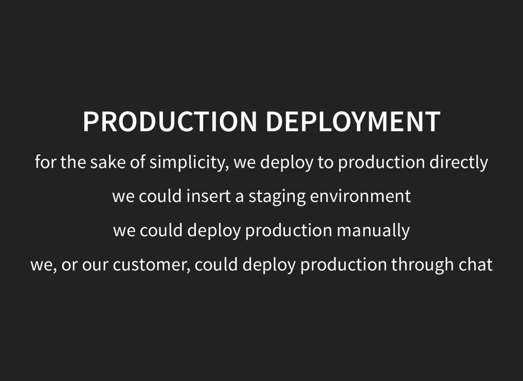PRODUCTION DEPLOYMENT for the sake of simplicit...