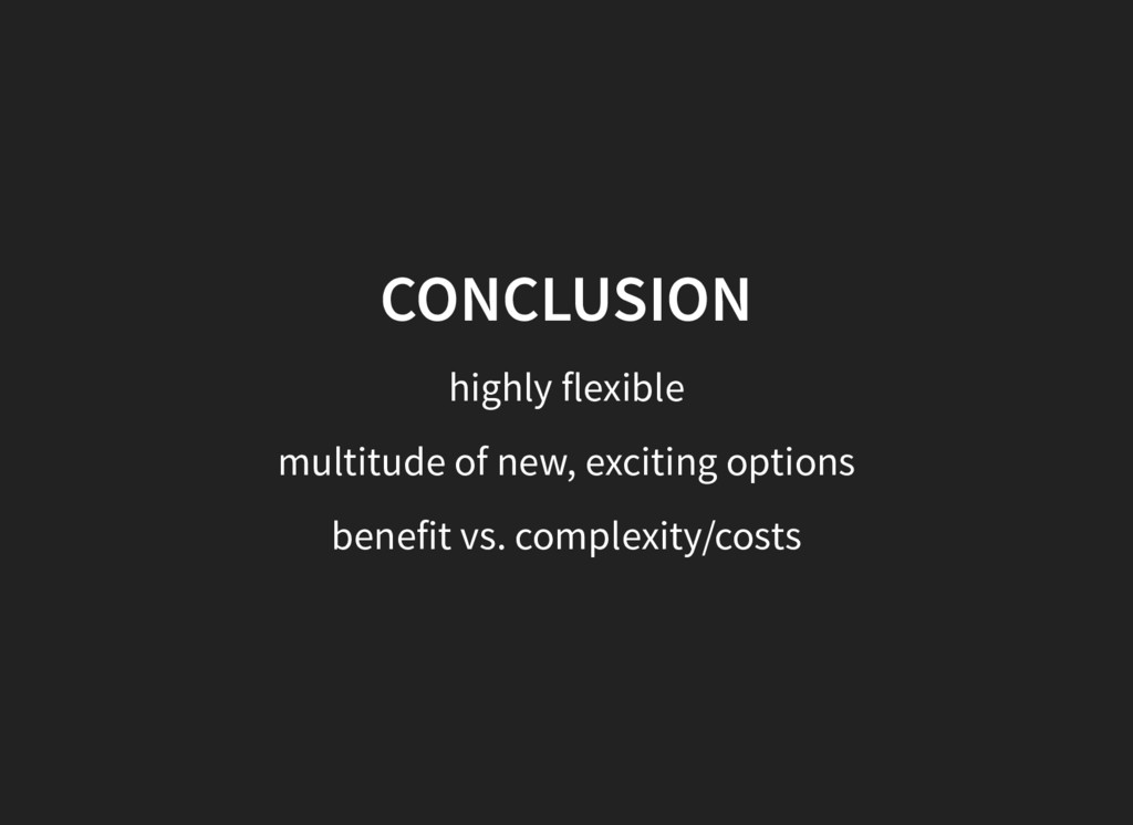 CONCLUSION highly flexible multitude of new, ex...