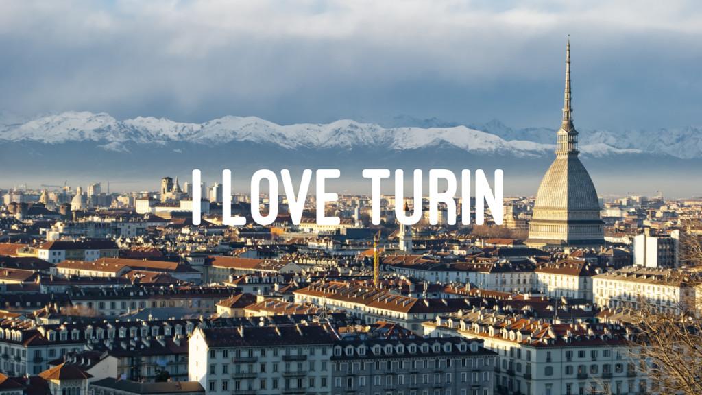 I LOVE TURIN