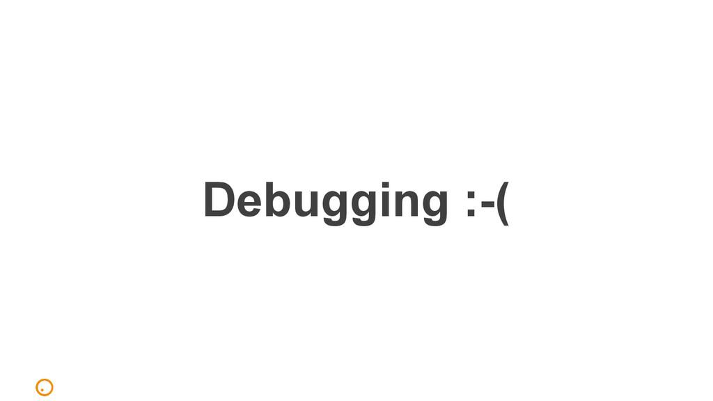 Debugging :-(
