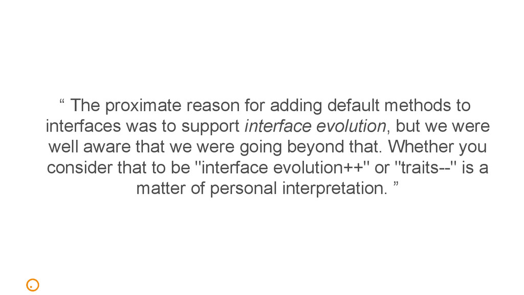 """ The proximate reason for adding default metho..."