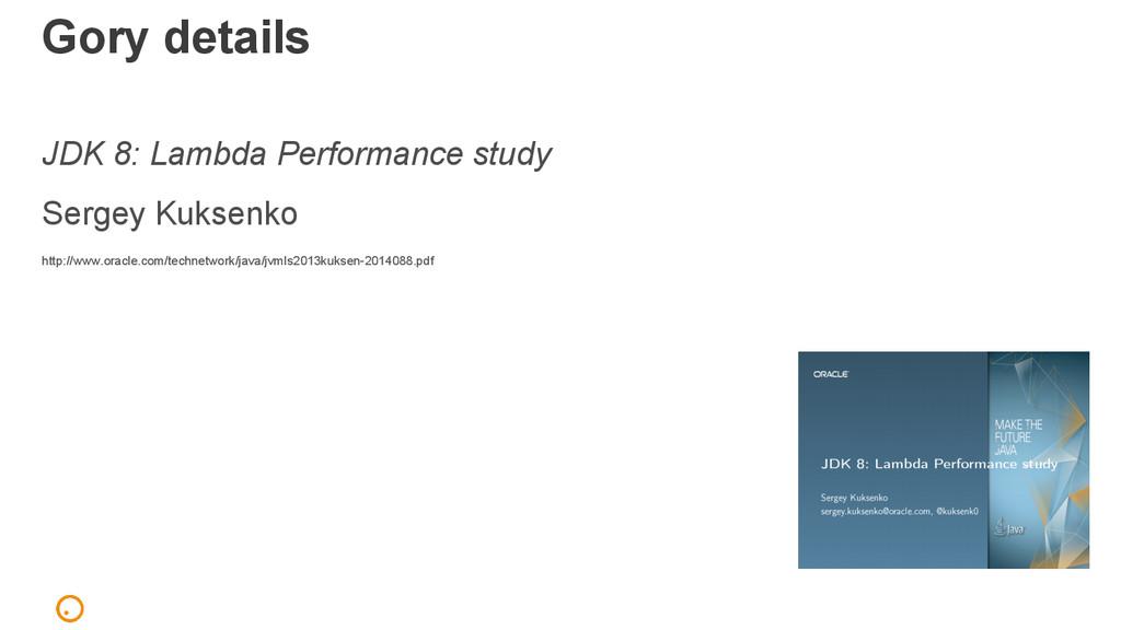 JDK 8: Lambda Performance study Sergey Kuksenko...