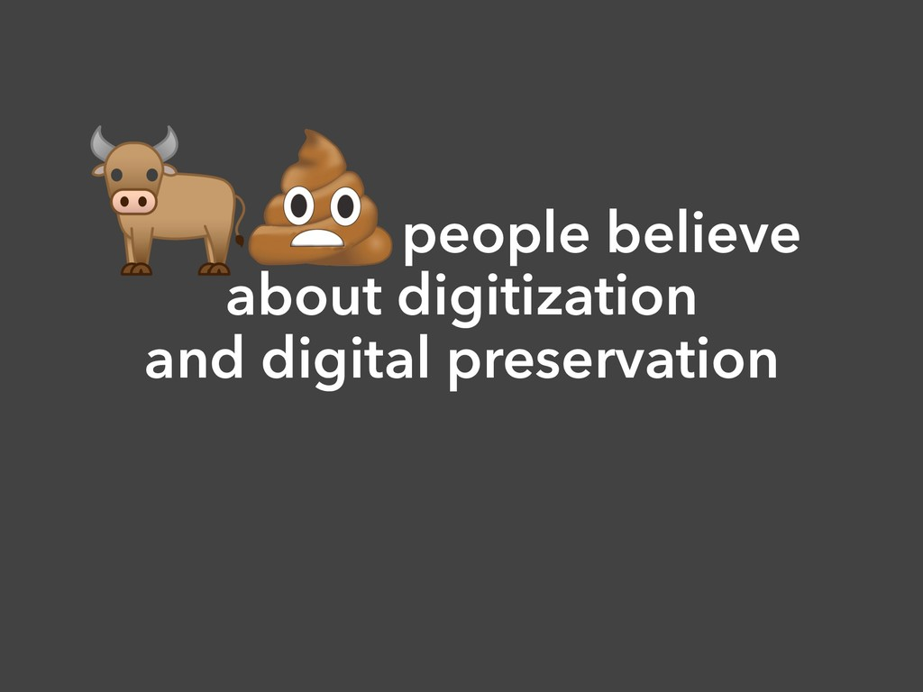 Nonsense people believe about digitization and ...