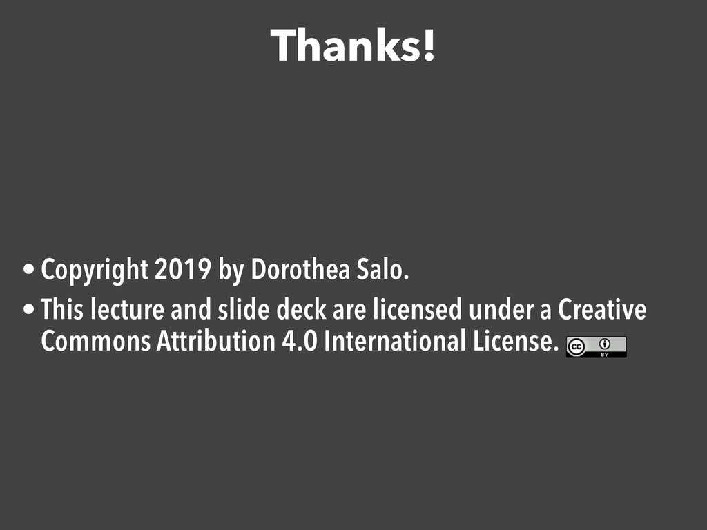 Thanks! • Copyright 2019 by Dorothea Salo.  • T...