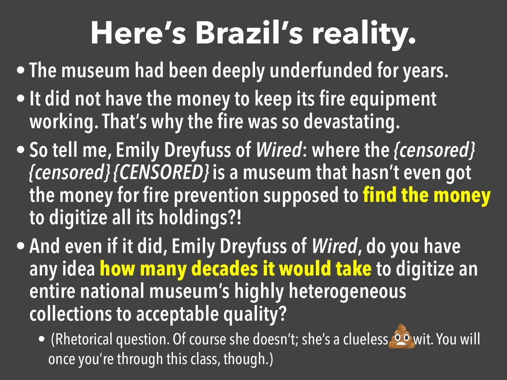 Here's Brazil's reality. • The museum had been ...