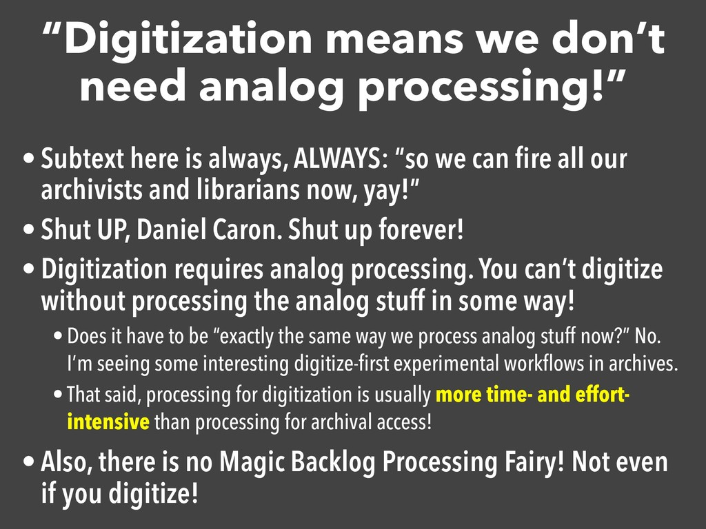 """""""Digitization means we don't need analog proces..."""