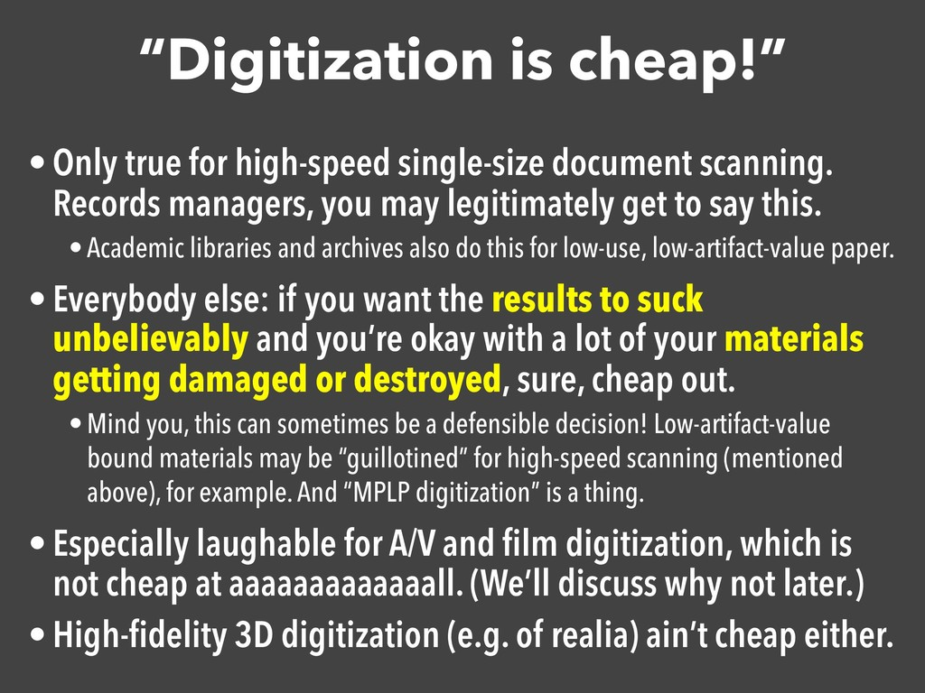"""""""Digitization is cheap!"""" • Only true for high-s..."""