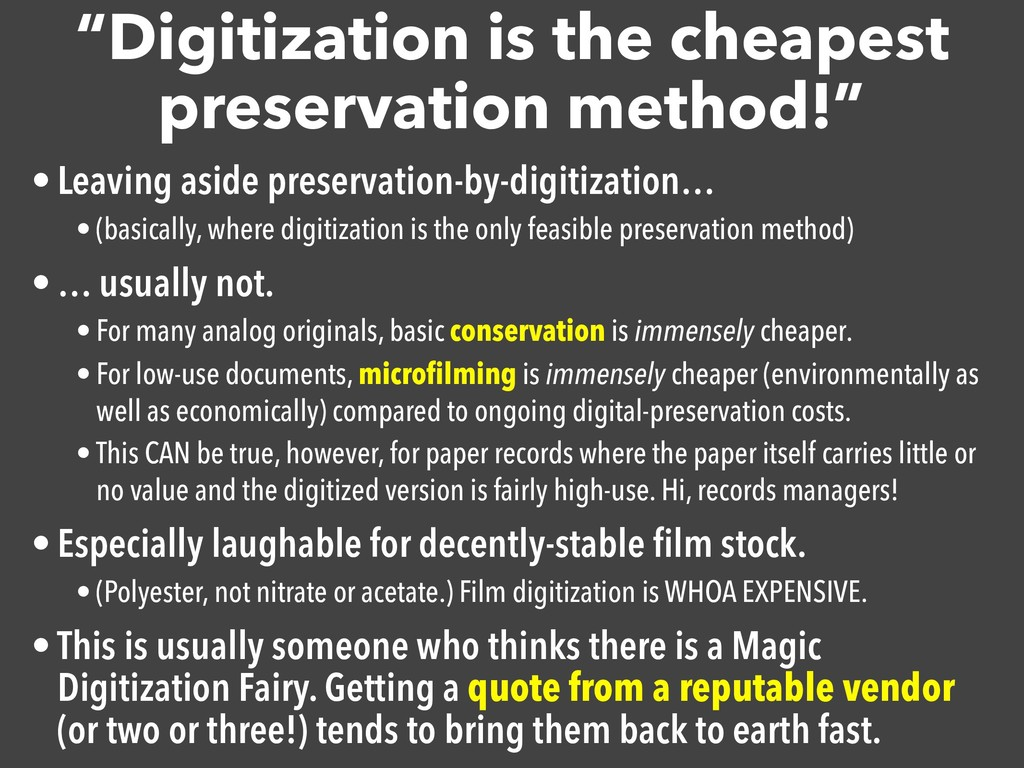 """""""Digitization is the cheapest preservation meth..."""