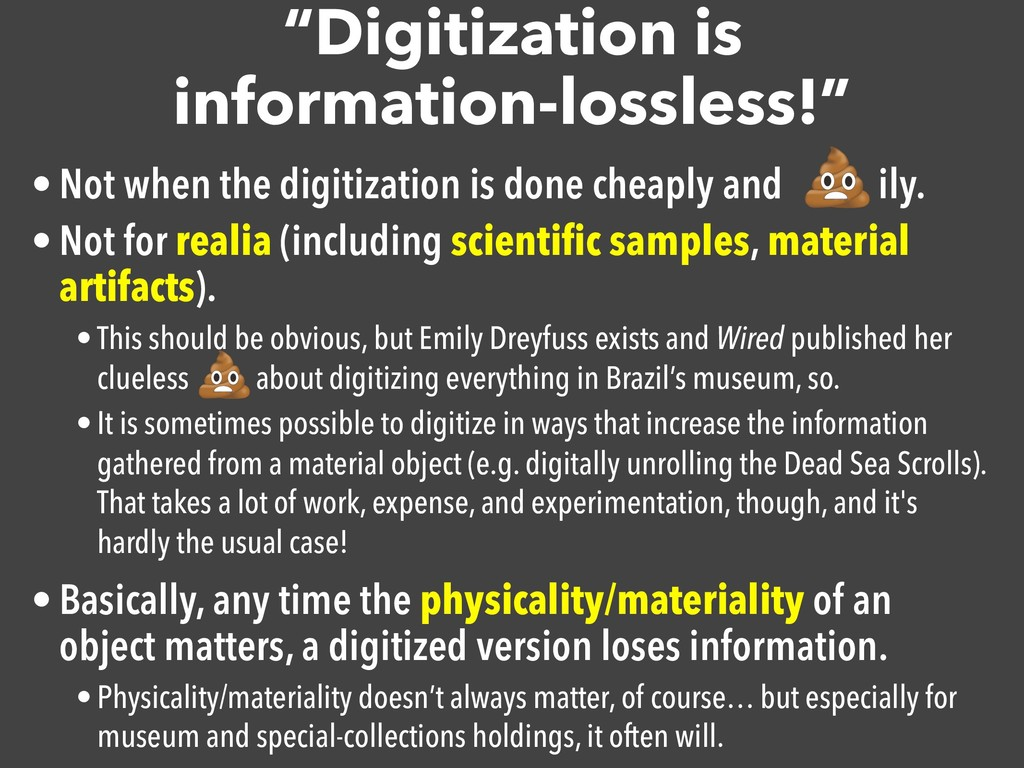 """""""Digitization is information-lossless!"""" • Not w..."""