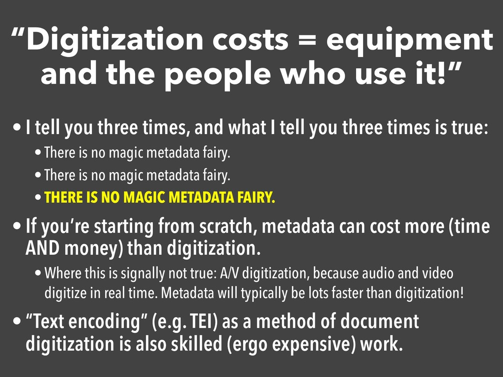 """""""Digitization costs = equipment and the people ..."""