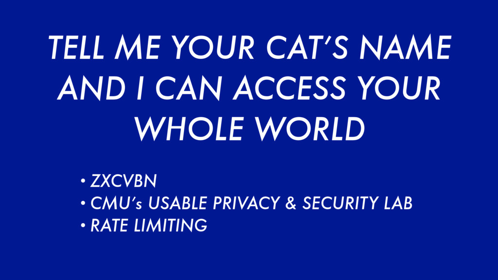TELL ME YOUR CAT'S NAME AND I CAN ACCESS YOUR W...