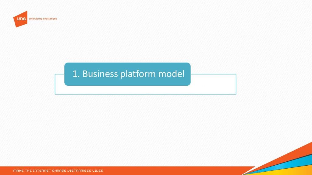 1. Business platform model