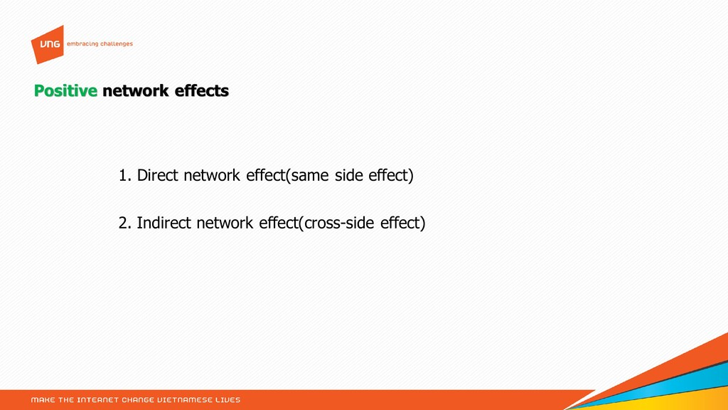 Positive network effects 1. Direct network effe...