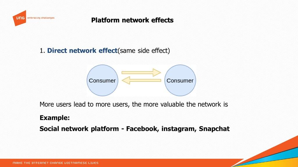 Platform network effects 1. Direct network effe...
