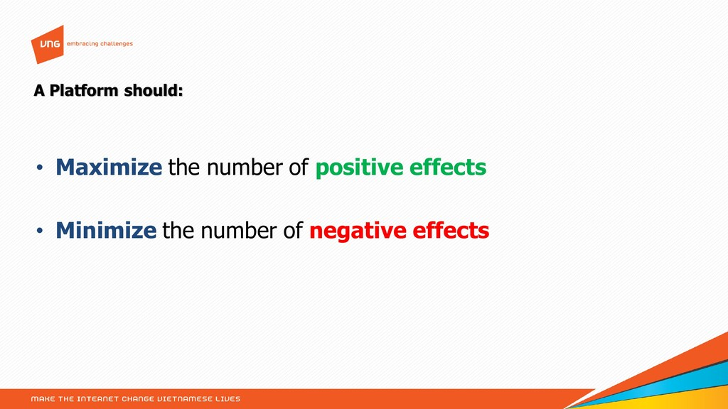 • Maximize the number of positive effects • Min...