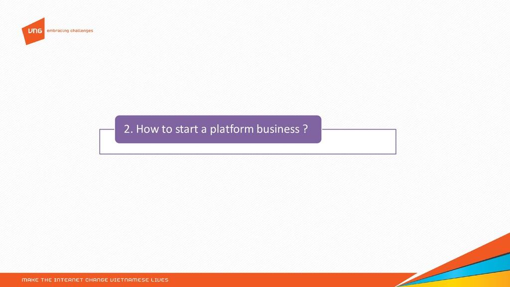 2. How to start a platform business ?