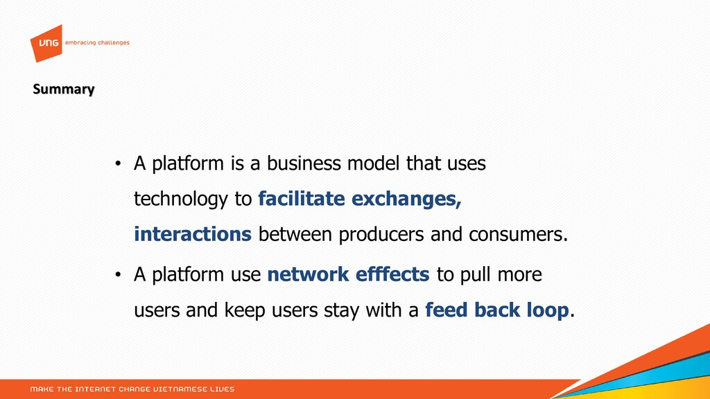 • A platform is a business model that uses tech...