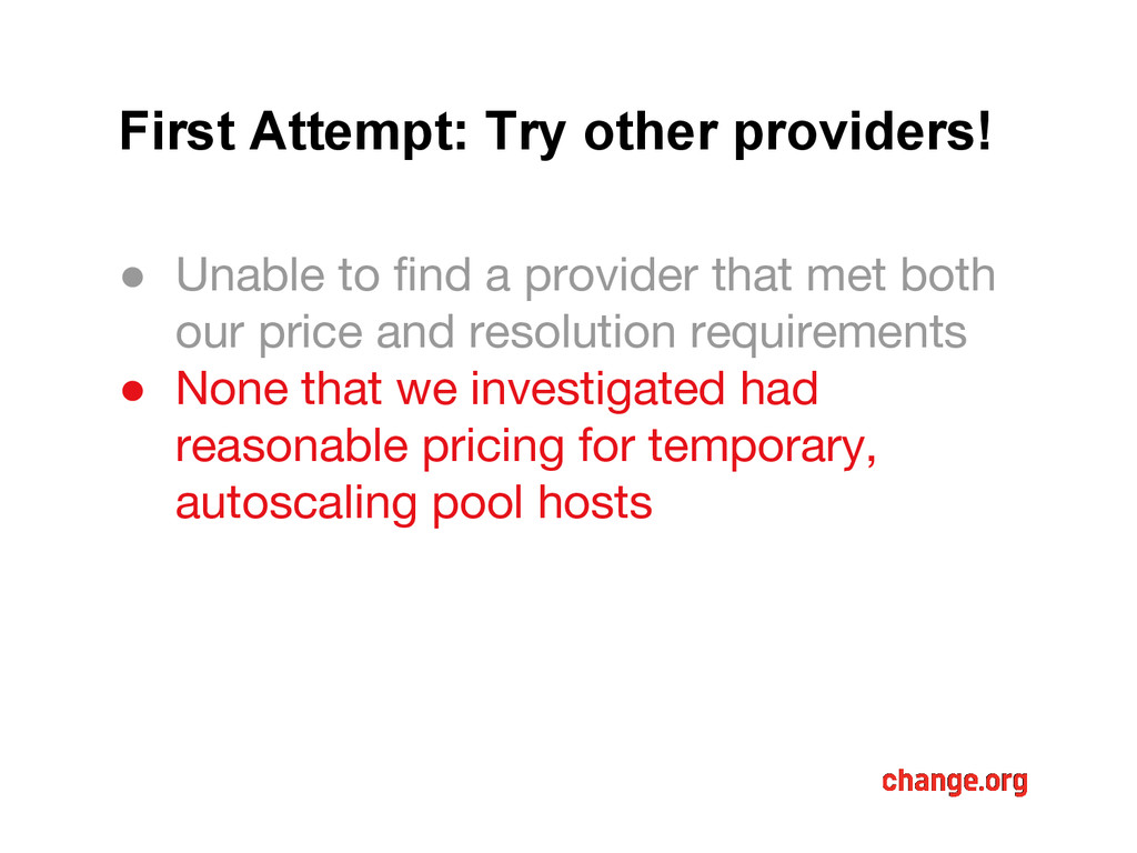 First Attempt: Try other providers! ● Unable to...