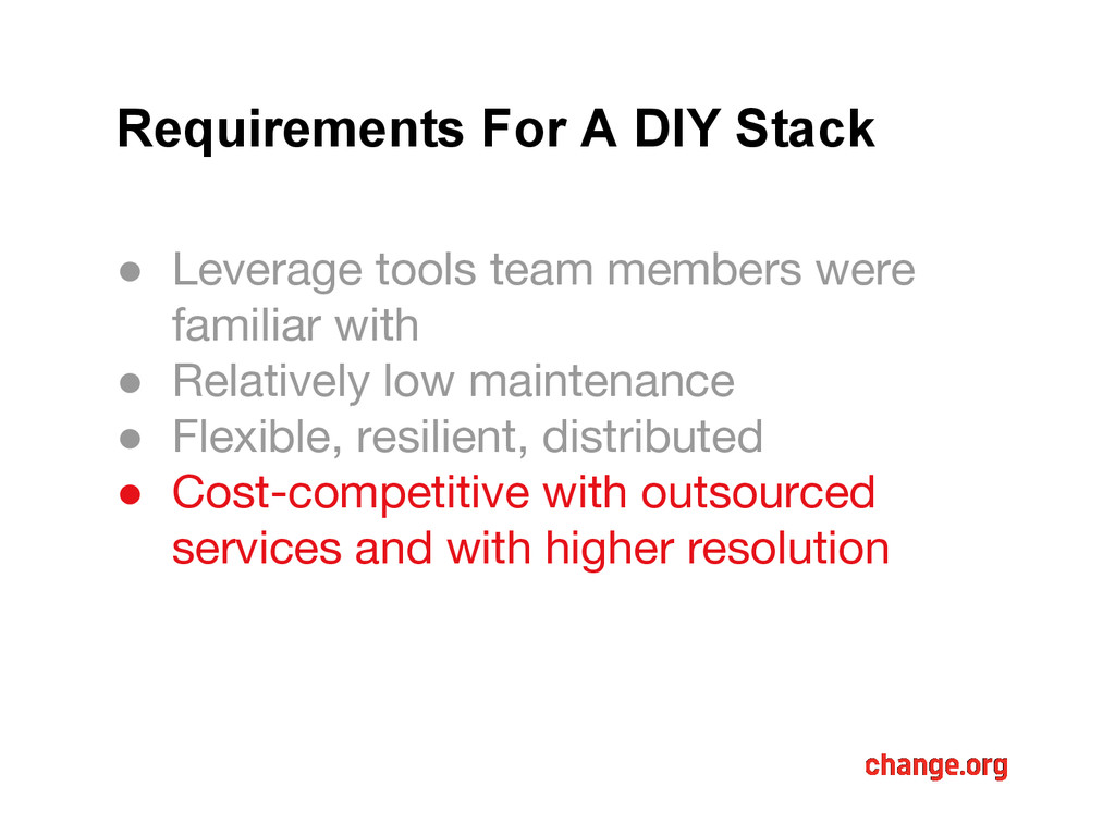 Requirements For A DIY Stack ● Leverage tools t...