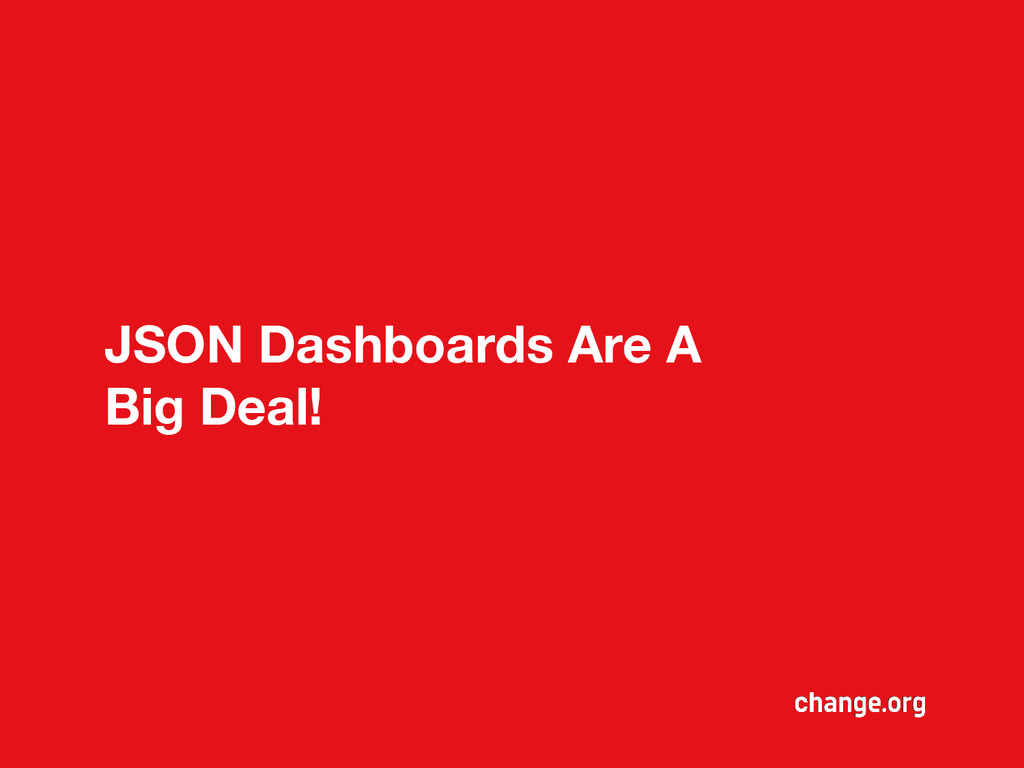 JSON Dashboards Are A Big Deal!
