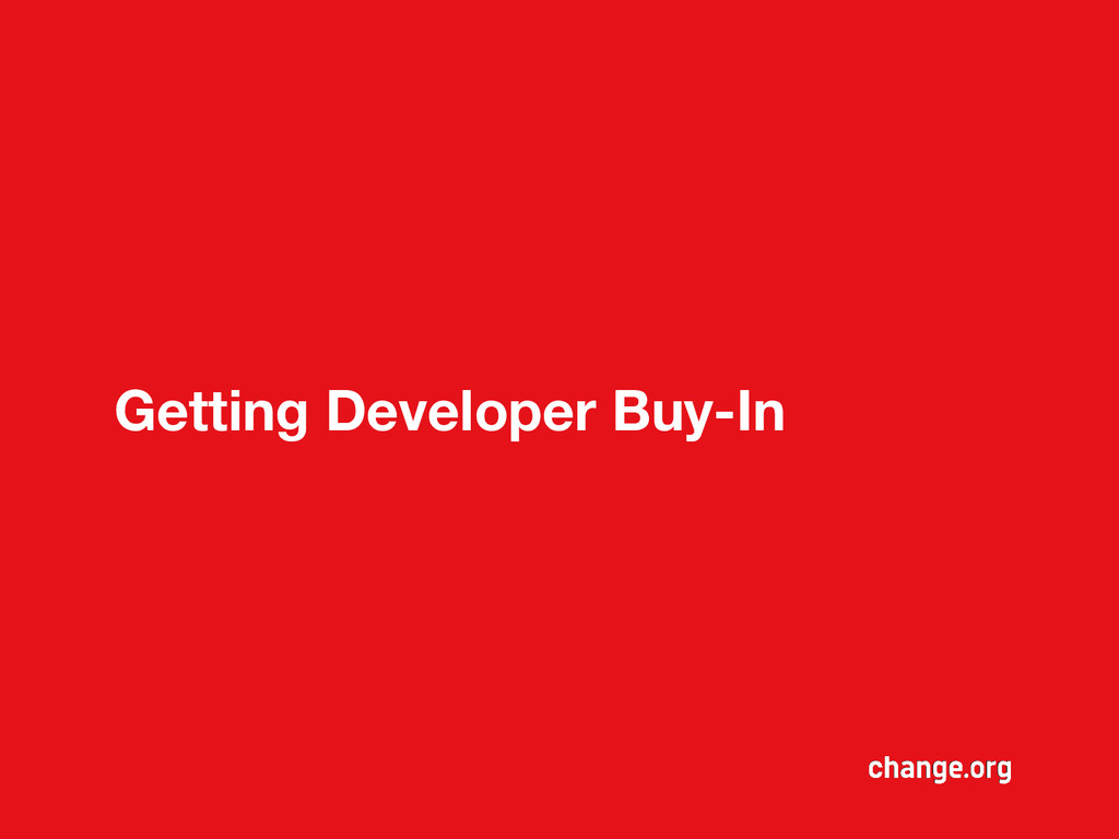 Getting Developer Buy-In