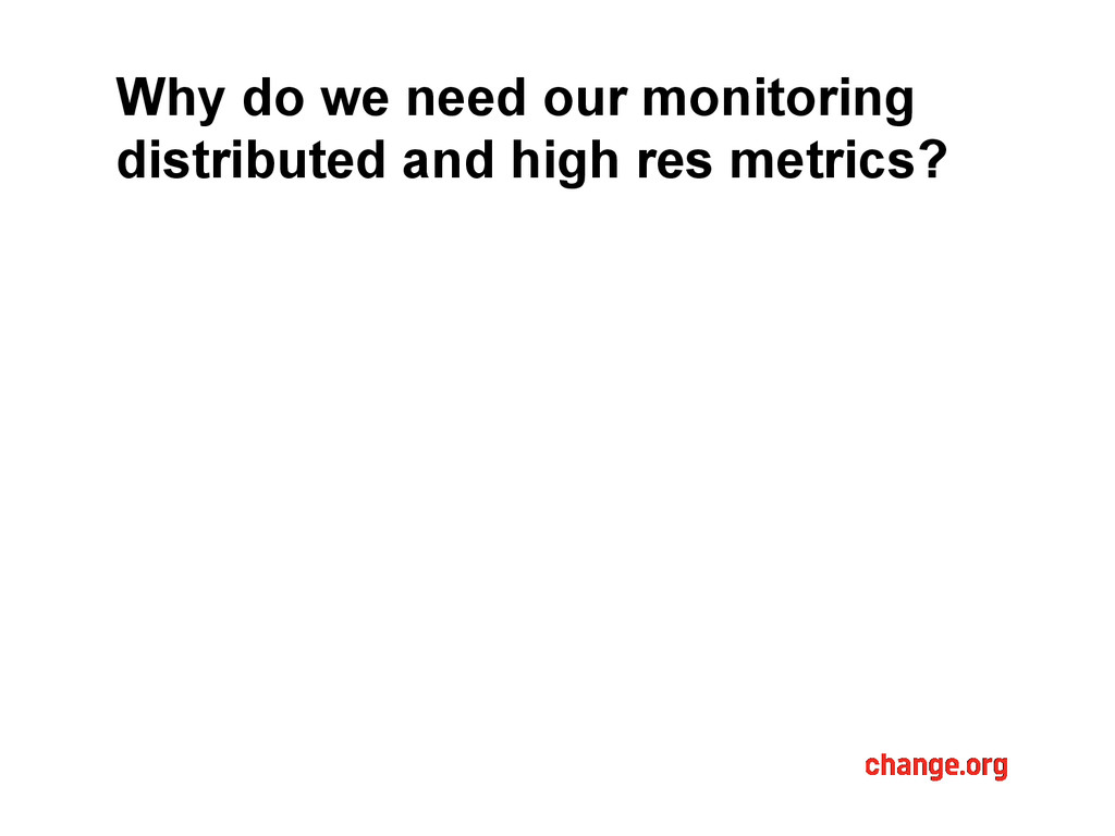 Why do we need our monitoring distributed and h...
