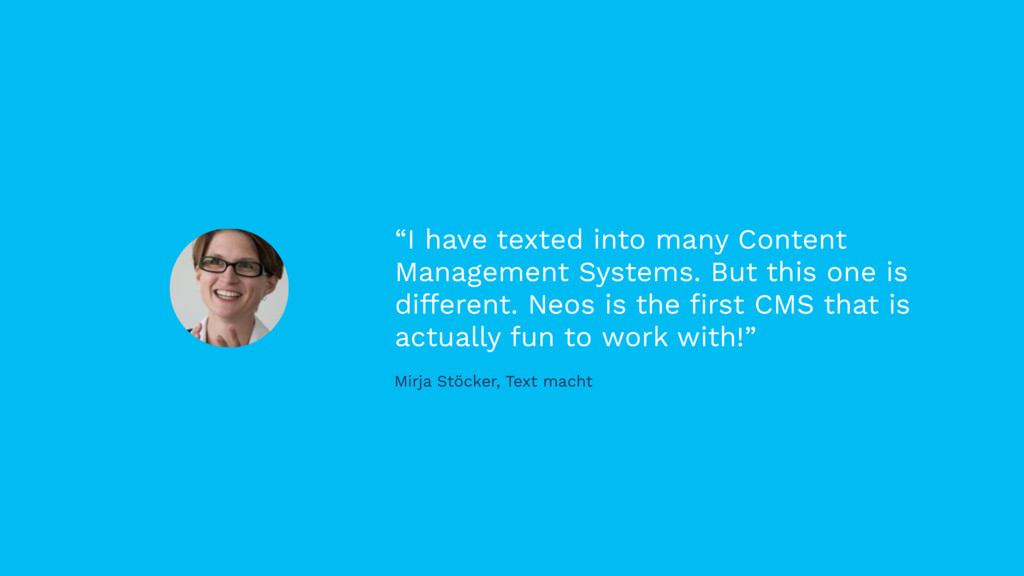 """""""I have texted into many Content Management Sys..."""